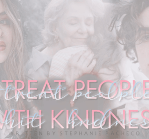 11. Treat People With Kindness